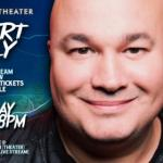 Robert Kelly LIVE STREAMING EVENT from The Wall St. Theater